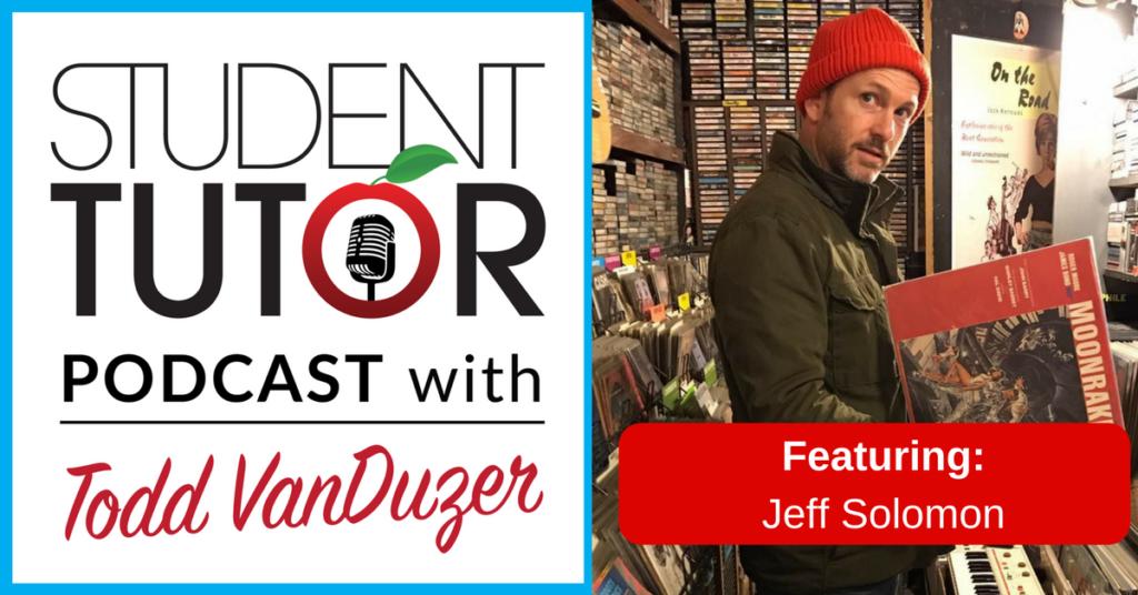 Jeff Solomon - Student-Tutor Podcast