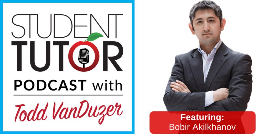 Student-Tutor Podcast EP015: Taking Risks and Betting Big w. Bobir Akilhanov