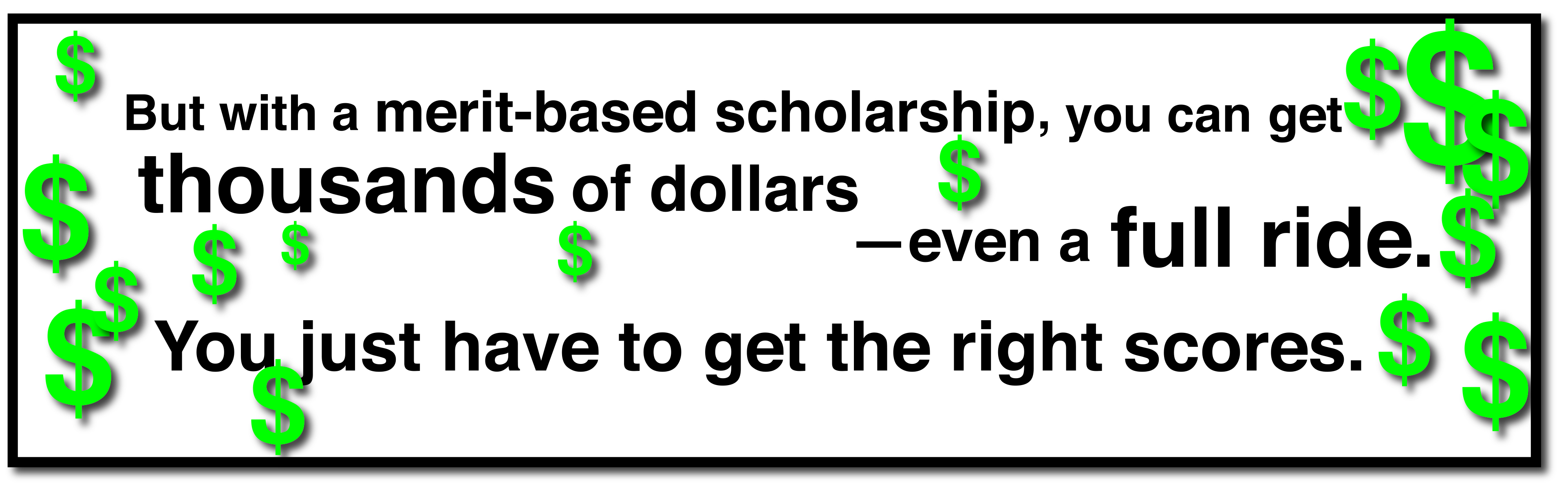 merit scholarships can give you thousands of dollars