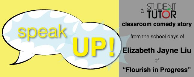 speak up elizabeth jayne liu flourish in progress student tutor