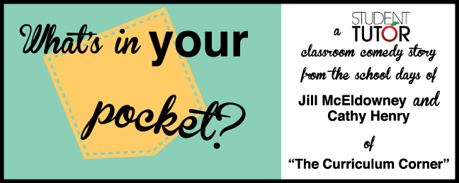 whats in your pocket jill mceldowney cathy henry student-tutor classroom comedy the curriculum corner