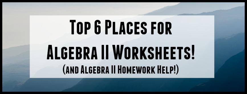 Looking for the best algebra II worksheets on the web? Student-Tutor's got you covered!
