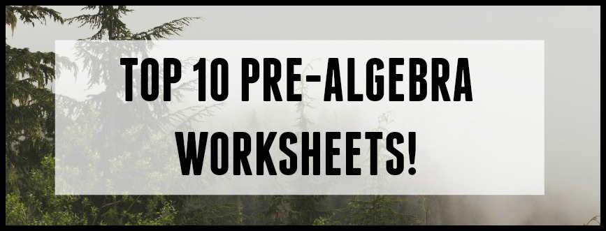 top 10 printable pre-algebra worksheets