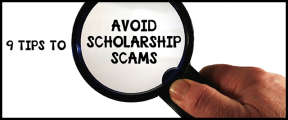 9 Tips to Avoid Scholarship Scams
