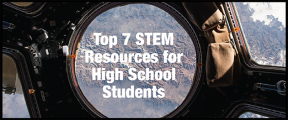 Top 7 STEM Resources for High School Students