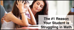 The #1 Reason Your Student is Struggling in Math