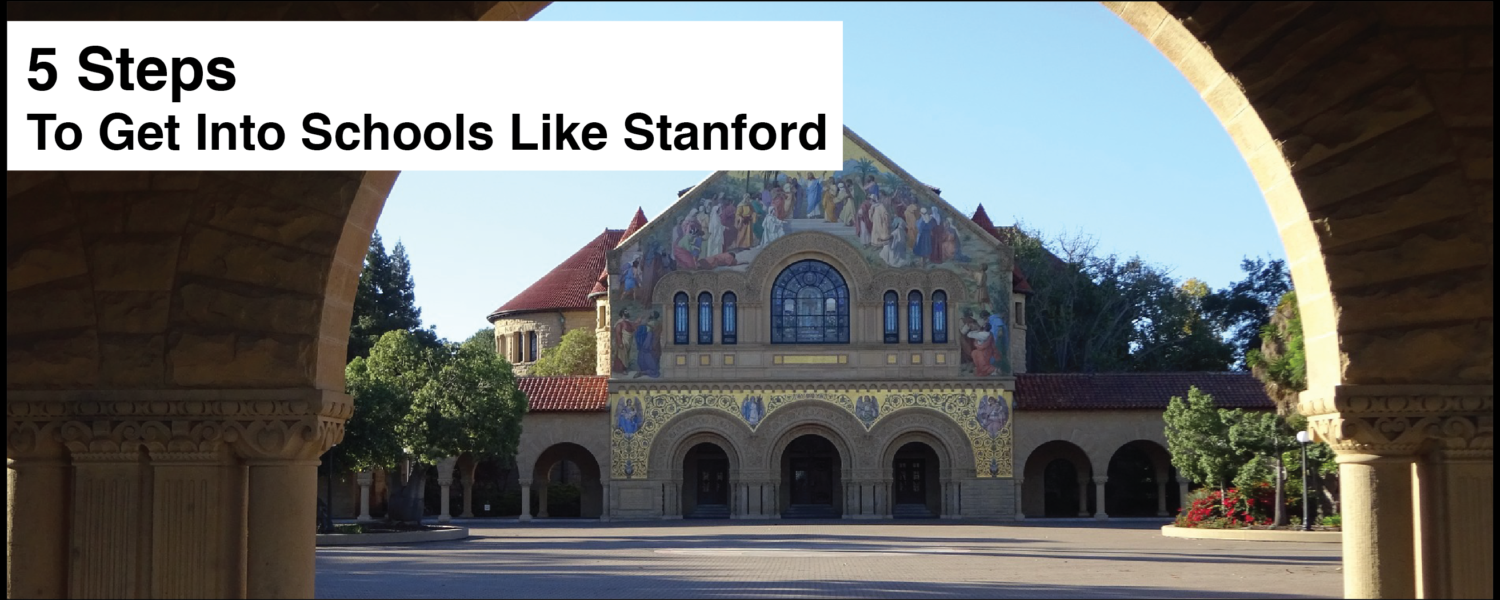 5 Steps To Get Into Schools Like Stanford - Student-Tutor
