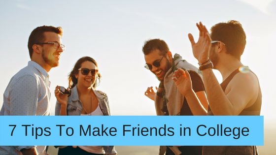 7 Tips To Make Friends in College