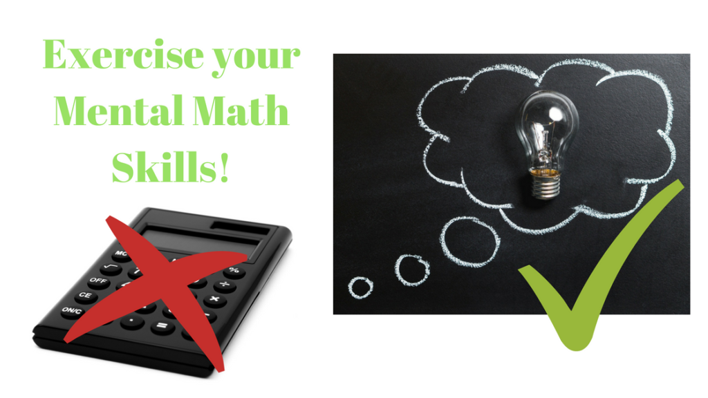 Exercise your Mental Math Skills put down the calculator how to be good at math